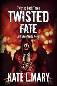 Twisted Fate: A Broken World Novel