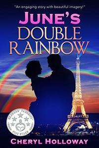 June's Double Rainbow: Escape to Paris with this heartwarming, feel good romance to read in one sitting!