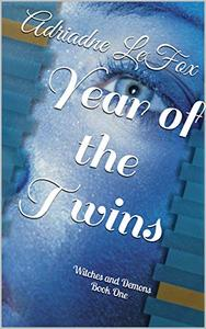 Year of the Twins: Witches and Demons Book One
