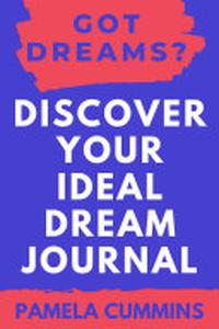 Got Dreams? Discover Your Ideal Dream Journal