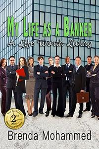 My Life as a Banker: A Life worth Living