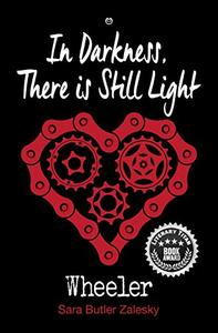 In Darkness, There is Still Light: Book 2 of the Wheeler Series