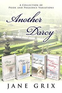Another Darcy: A Collection of Pride and Prejudice Variations