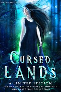 Cursed Lands: A Paranormal Romance, Urban Fantasy, and Dystopian Collection