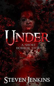 Under: A Short Horror Story