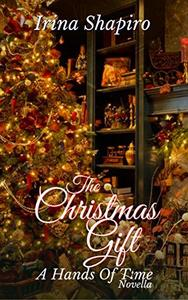 The Christmas Gift: A Hands of Time Novella