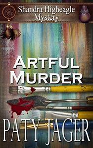 Artful Murder: Shandra Higheagle Mystery