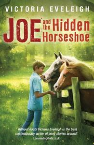 The Horseshoe Trilogy: Joe and the Hidden Horseshoe: Book 1