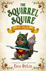 The Squirrel Squire: and the Tournament of Oaks