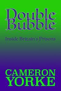 Double Bubble: Inside Britain's Prisons
