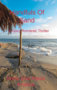 Handfuls Of Sand: A Spicy Romantic Thriller