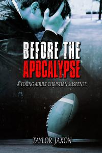 Before the Apocalypse: A Young Adult Christian Suspense
