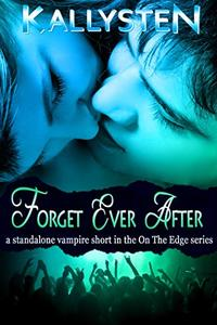 Forget Ever After: A vampire romance short story