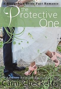 The Protective One: A Billionaire Bride Pact Romance