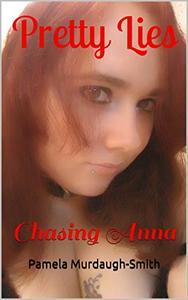Pretty Lies: Chasing Anna