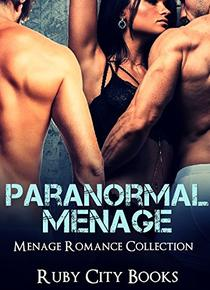Paranormal Menage: Menage Romance Collection