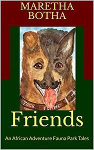 Friends: An African Adventure Fauna Park Tales