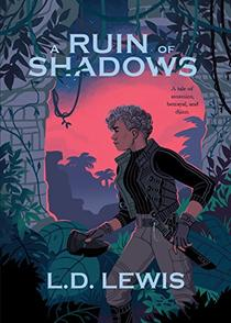 A Ruin of Shadows: A tale of assassins, betrayal, and djinn.
