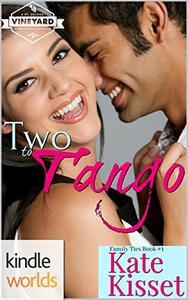 St. Helena Vineyard Series: Two to Tango (Kindle Worlds Novella)