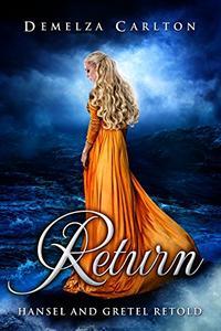 Return: Hansel and Gretel Retold