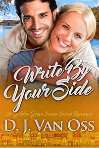 Write By Your Side: A Golden Grove Series Small Town Sweet Romance