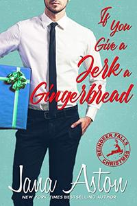 If You Give A Jerk A Gingerbread