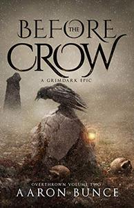 Before the Crow: A Grimdark Epic