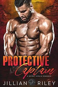 Protective Captain: A Secret Virgin Romance
