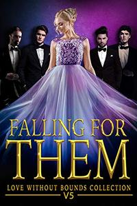 Falling For Them Volume 5: A Love Without Bounds Collection