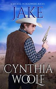 Jake, Schicksal in Deadwood, Buch 1