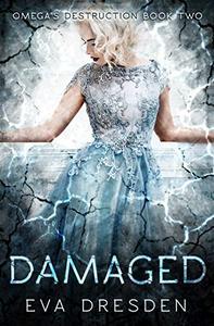 Damaged (Omega's Destruction Book Two): A Dark M/F Omegaverse Romance