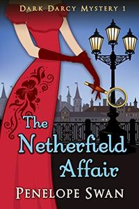 The Netherfield Affair ~ A Pride and Prejudice Variation