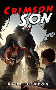 Crimson Son: Can the powerless son of a superhero do what his father couldn't?
