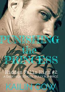 Punishing the Princess: A HIGH SCHOOL BULLY ROMANCE : A Loving Summer Spin-Off Series