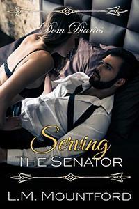 Dom Diaries: Serving The Senator