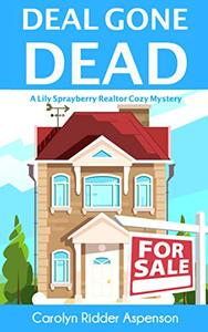 Deal Gone Dead: A Lily Sprayberry Realtor Cozy Mystery