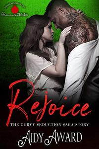 Rejoice: A Curvy Seduction Saga Holiday Story