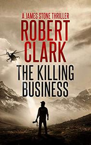 The Killing Business: A James Stone Thriller