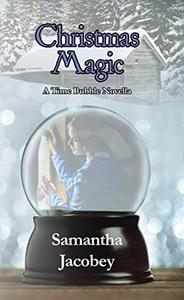 Christmas Magic: A Time Bubble Novella