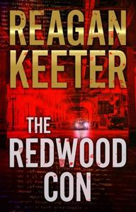 The Redwood Con: A Thriller