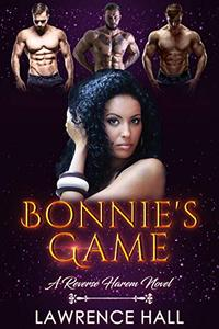 Bonnie's Game: A Reverse Harem Novel