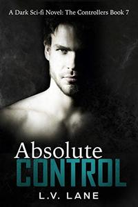Absolute Control: A dark Omegaverse science fiction romance