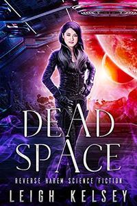 Dead Space: A Science Fiction Alien Romance