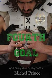 Fourth and Goal: Book 4 of the Love By the Yard Series