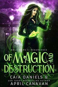 Of Magic and Destruction: A Reverse Harem Dystopian Urban Fantasy