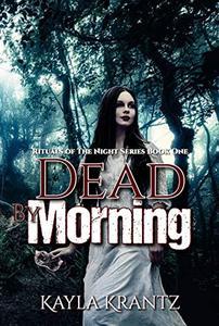 Dead by Morning: A Dark Fiction Novel