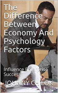The Difference Between Economy And Psychology Factors: Influence Enterprise Success