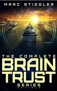 The Braintrust Complete Series Omnibus: The Braintrust, Crescendo of Fire, Rhapsody for the Tempest, Ode to Defiance, Requiem