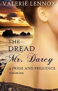 The Dread Mr. Darcy: a Pride and Prejudice variation