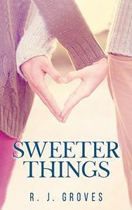 Sweeter Things